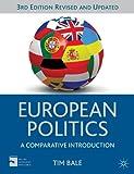 European Politics : A Comparative Introduction, Bale, Tim, 0230362931