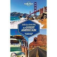 Sur la route de l'Ouest américain: Les meilleurs itinéraires