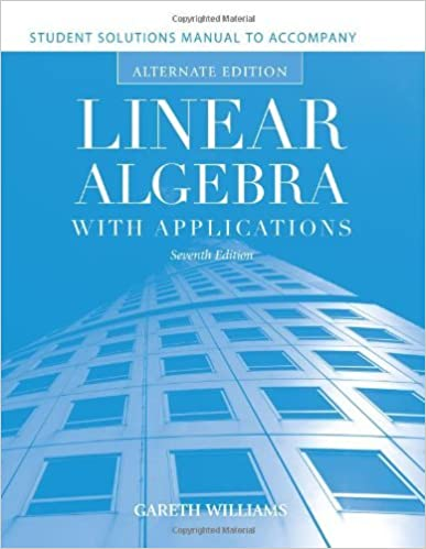 Book Student Solutions Manual To Accompany Linear Algebra With Applications: Alternate Edition by Gareth Williams (2010-03-18)