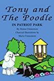 Tony and the Poodle in Patriot Park, Donna Clementoni, 059523495X