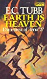 Earth Is Heaven, E. C. Tubb, 0879977868