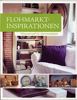 Wohnideen Vom Flohmarkt flohmarkt inspirationen traumhafte wohnideen amazon de sabine