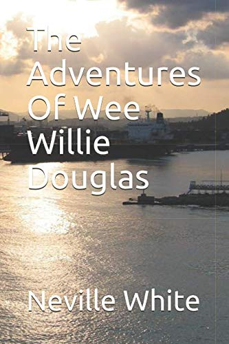 The Adventures Of Wee Willie Douglas (Granddad series)