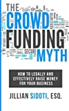 The Crowdfunding Myth: Legally and Effectively Raising Money for your Business
