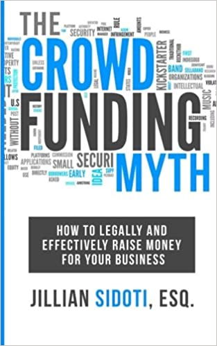 "Book over photo for Jillian Sidoti's book ""The Crowdfunding Myth. How to Legally and Effectively Raise Money for your Business."