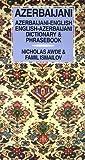 Azerbaijani-English, English-Azerbaijani Dictionary and Phrasebook, Nicholas Awde and Famil Ismailov, 0781806844