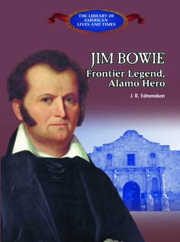 Time San Antonio Texas Usa (Jim Bowie: Frontier Legend, Alamo Hero (Library of American Lives and Times))