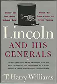 an analysis of williams t harrys book lincoln and his generals Lincoln and his generals t harry williams new for sale on trade me books teaching resources & education humanities & social science.