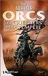 Orcs, tome 3 : Les Guerriers de la tempête par Nicholls