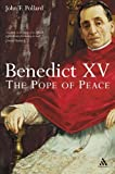 Benedict XV : The Unknown Pope and the Pursuit of Peace, Pollard, John F. and Pollard, John, 0860124088