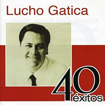 40 Exitos by Lucho Gatica