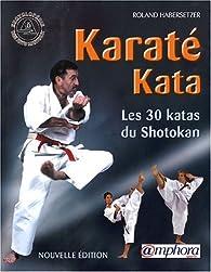 Karaté Kata : Les 30 katas du shotokan par  Roland Habersetzer