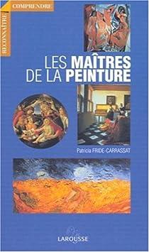 Les Maîtres de la peinture par Fride-Carrassat