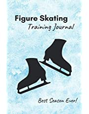Figure Skating Training Journal: Training log SPECIFIC TO FIGURE SKATING – Blue ice cover – inspiring notebook with prompts to track practices, record notes, list successes and remember the best season ever (6x9, 230 pages)