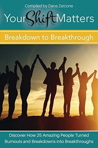 Your Shift Matters: Breakdown to Breakthrough by Dana Zarcone