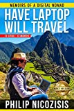 Have Laptop, Will Travel: Memoirs of a Digital Nomad-12 Cities, 12 Months