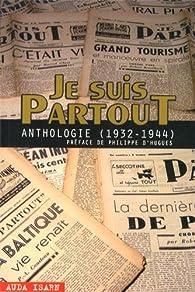Je suis partout - Anthologie (1932-1944) par Lucien Rebatet