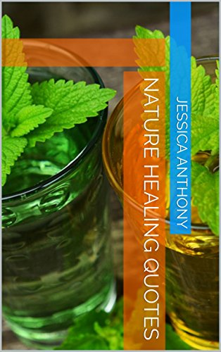 nature healing quotes kindle edition by jessica anthony health