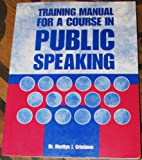 Training Manual for a Course in Public Speaking, , 0536023948
