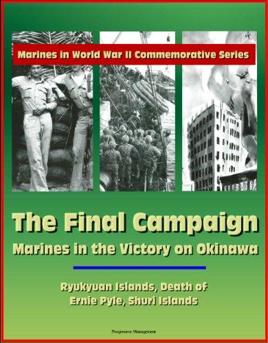 (Marines in World War II Commemorative Series - The Final Campaign: Marines in the Victory on Okinawa, Ryukyuan Islands, Death of Ernie Pyle, Shuri Islands)