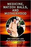Medicine, Matzoh Balls, and Motherhood, Gloria O. Schrager, 1425705901