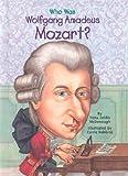 Who Was Wolfgang Amadeus Mozart, Yona Zeldis McDonough, 0448431548
