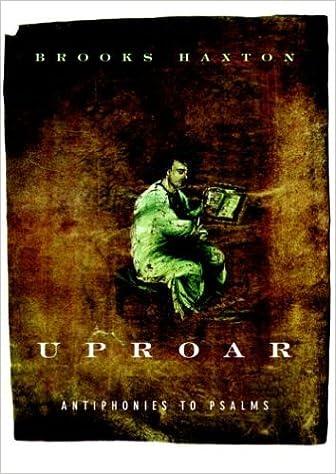 Uproar: Antiphonies to Psalms: Haxton, Brooks: 9781400040735: Amazon.com:  Books