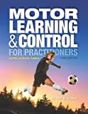 Motor Learning and Control for Practitioners 3rd Edition