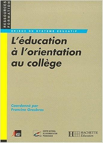 Téléchargez des manuels gratuitement en ligne L'éducation à l'orientation au collège PDF ePub iBook by Francine Grosbras