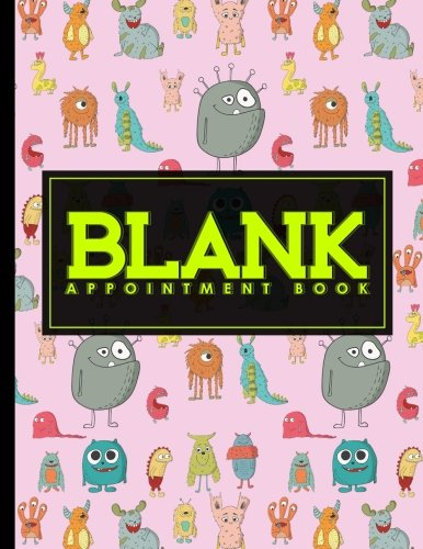 Download Blank Appointment Book: 7 Columns Appointment Log Book, Appointment Time Planner, Hourly Appointment Calendar, Cute Monsters Cover (Volume 30) pdf epub