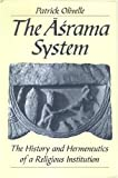 Asrama System : The History and Hermeneutics of a Religious Institution, Olivelle, Patrick, 8121511356