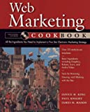 Web Marketing Cookbook, Janice M. King and Paul Knight, 0471179116