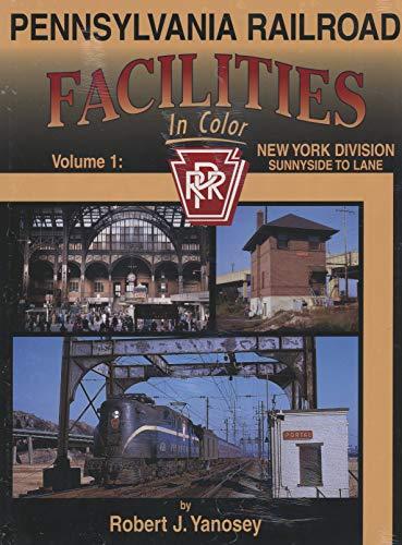 Pennsylvania Railroad Facilities in Color, Vol. 1: New York Division, Sunnyside to - Tunnel River Hudson