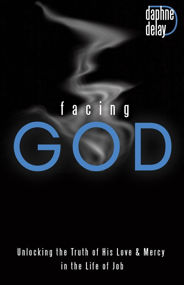 Download Facing God: Unlocking the Truth of His Love and Mercy Through the Life of Job pdf