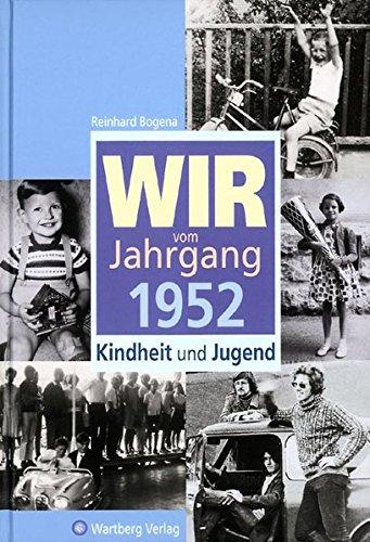 Wir vom Jahrgang 1952: Kindheit und Jugend (Jahrgangsbände)