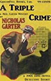 NICK CARTER: A Triple Crime (a 1901 Dime-Novel Detective Adventure)