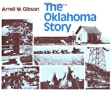 The Oklahoma Story, Arrell M. Gibson, 0806114614