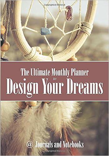 Verkkokirjat, joiden avulla voit lukea ilmaista latausta The Ultimate Monthly Planner to Design Your Dreams PDF RTF DJVU