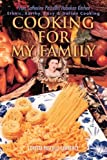 Cooking for My Family, Loretta Lawrence, 0595487602