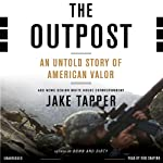 The Outpost: An Untold Story of American Valor | Jake Tapper