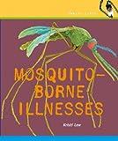Mosquito-Borne Illnesses, Kristi Lew, 0761439803