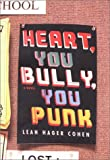 Heart, You Bully, You Punk, Leah Hager Cohen, 0670031674