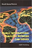 Public International Computer Network Law Issues, Spang-Hanssen, Henrik, 8757414866