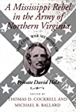 A Mississippi Rebel in the Army of Northern Virginia: The Civil War Memoirs of Private David Holt