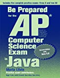 Be Prepared for the AP Computer Science Exam in Java, Maria Litvin, 0972705538