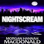 NightScream | Morgan Hannah MacDonald