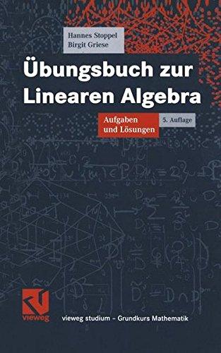 Übungsbuch zur Linearen Algebra: Aufgaben und Lösungen (vieweg studium; Grundkurs Mathematik)