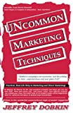 Uncommonn Marketing Techniques, Jeffrey Dobkin, 0979292433
