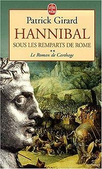 Le roman de Carthage, tome 2 : Hannibal, sous les remparts de Rome par Girard