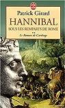 Le roman de Carthage, tome 2 : Hannibal, sous les remparts de Rome par Philippe Girard